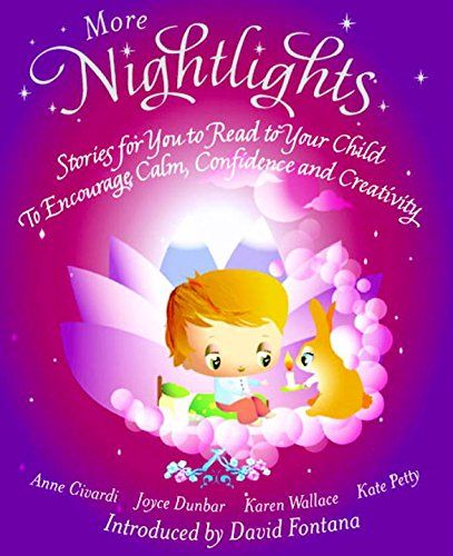 More Nightlights: Stories for You to Read to Your Child – To Encourage Calm, Confidence and Creativity