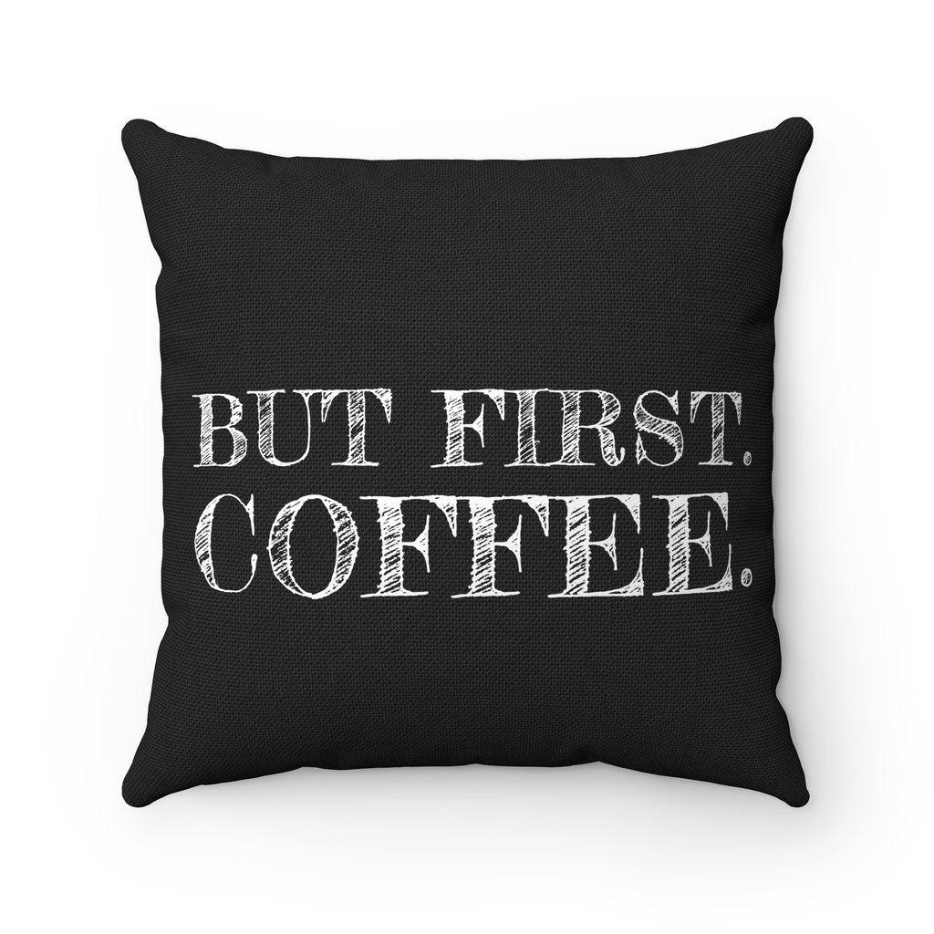 But First Coffee Throw Pillow Throw pillows, Pillows