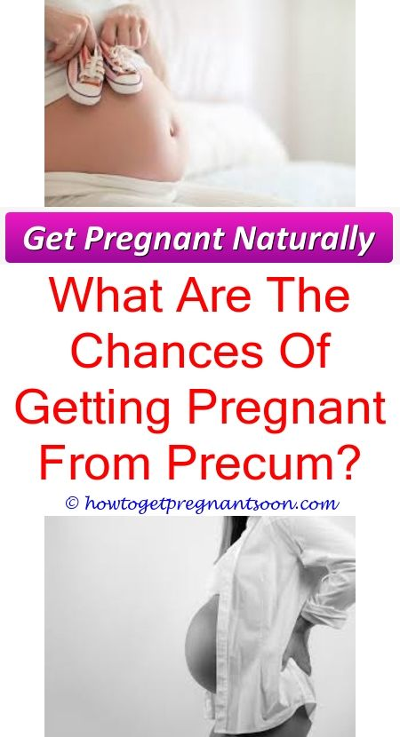 Chances of getting pregnant by pre cum — 12