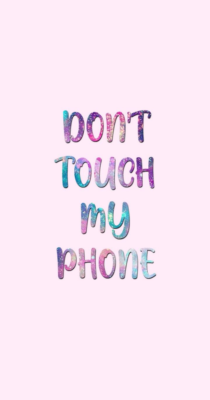 Background Wallpapers Don T Touch My Phone Jenis Huruf Tulisan Wallpaper Lucu Ungkapan Lucu