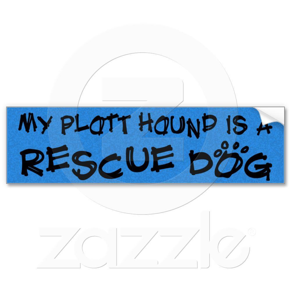 My Plott Hound is a Rescue Dog Bumper Stickers from Zazzle.com