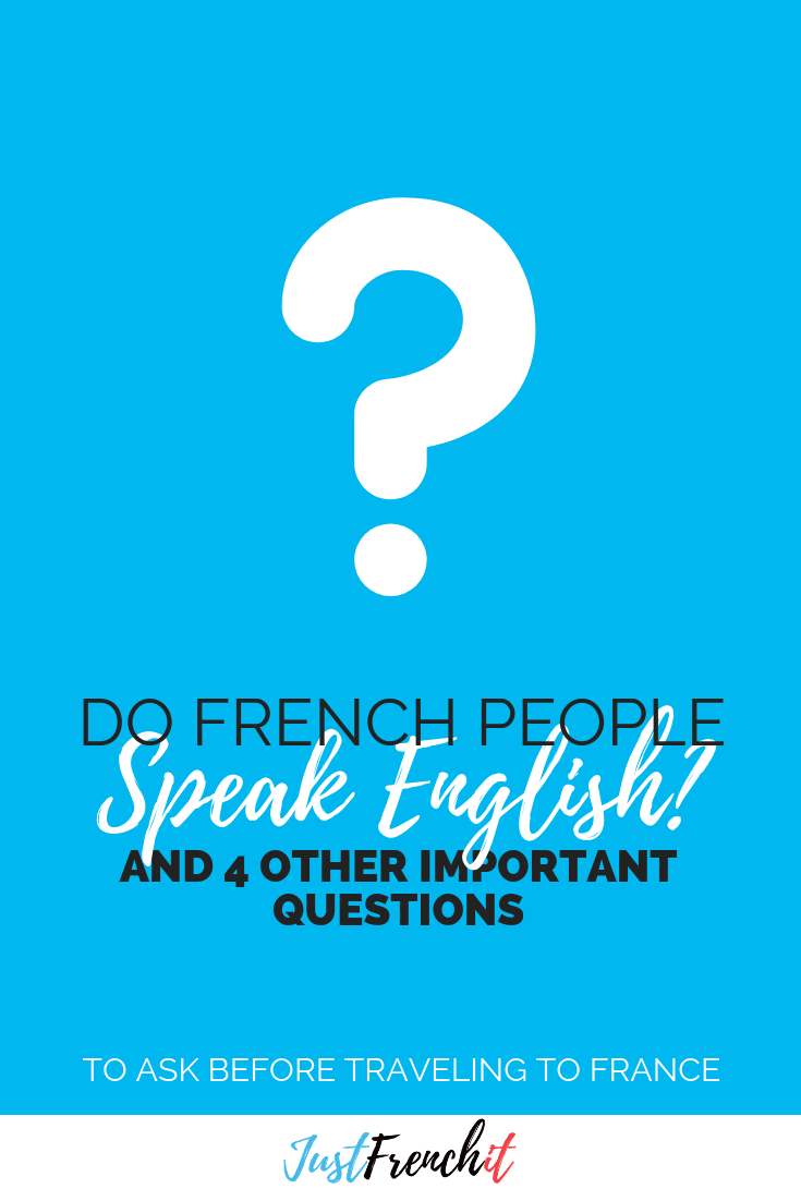 Do French People Speak English Just French It Learn French Learn French How To Speak French French People