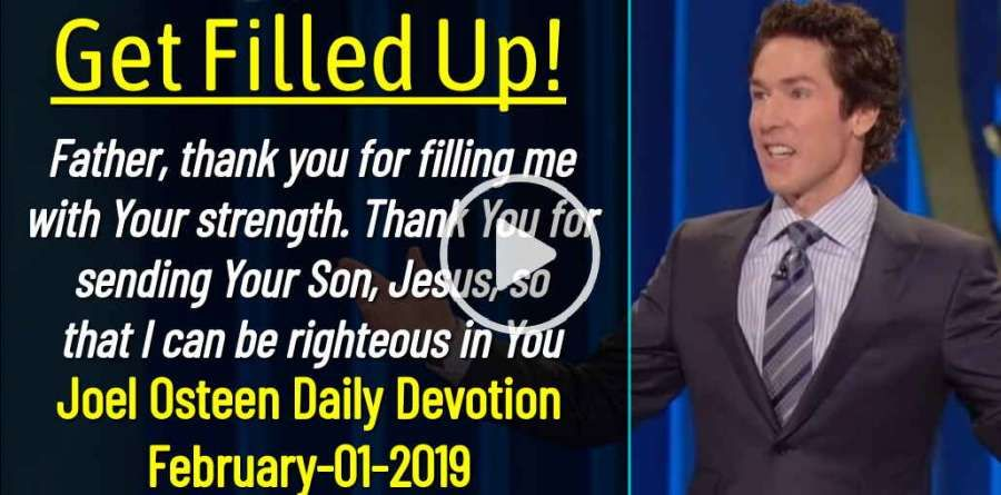 Get Filled Up! - Joel Osteen Daily Devotion (February-01
