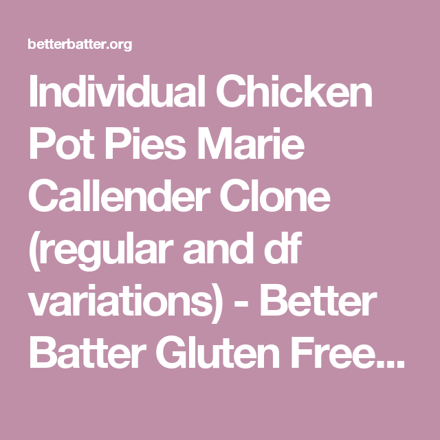 Individual Chicken Pot Pies Marie Callender Clone (regular ...