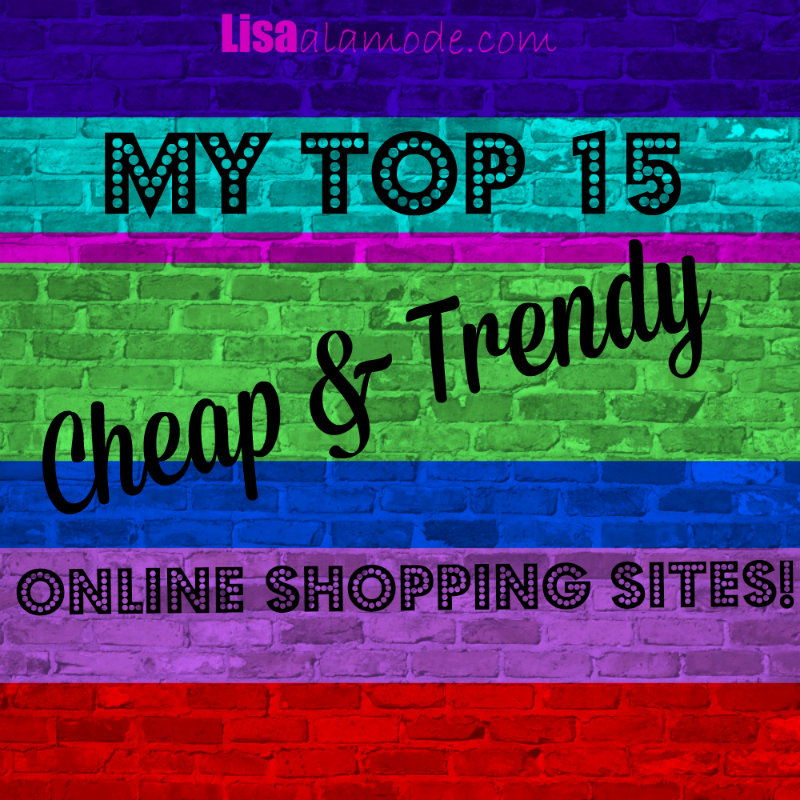 Top 15 Sites for Cheap and Trendy Clothes - Lisa a la modeLisa a la mode