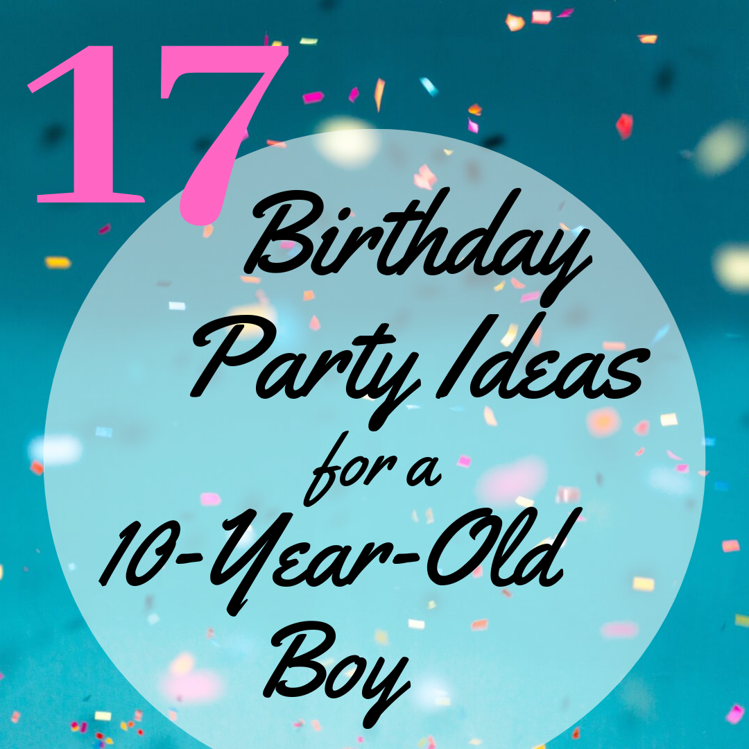 17 Birthday Party Ideas For A 10 Year Old Boy In 2020 17th Birthday Party Ideas 10 Year Old Boy Boy Birthday Decorations