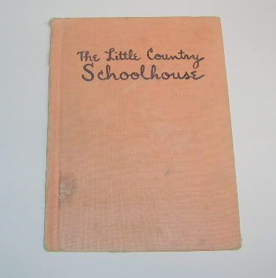 The Little Country Schoolhouse by Virginia H. Ormsby 1958
