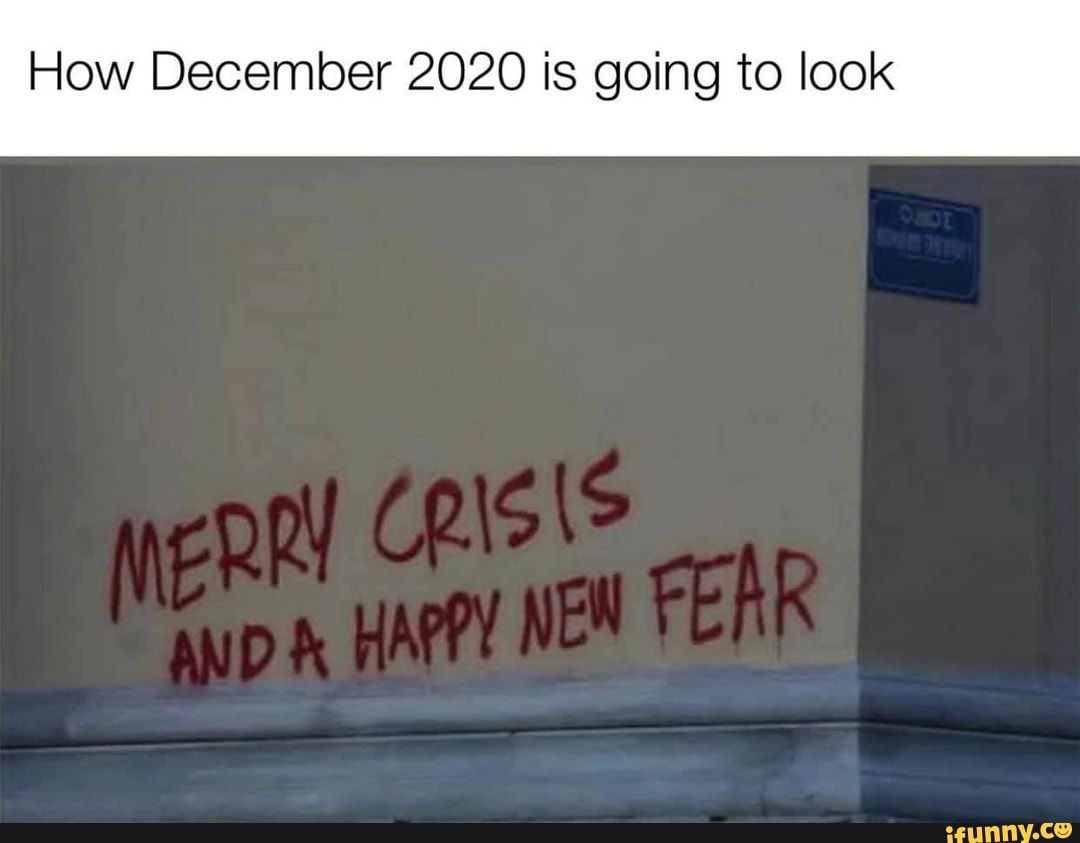 How December 2020 Is Going To Look Ifunny Funny Memes Memes Me Too Meme