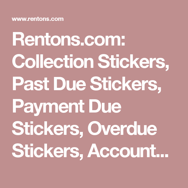 Rentons com collection stickers past due stickers payment due stickers overdue