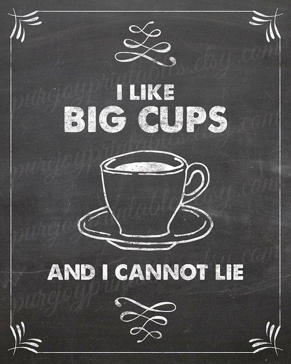 Kitchen Pun, I Like Big Cups, And I Cannot Lie, Coffee Pun