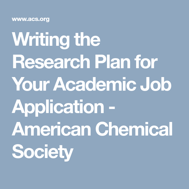 Writing The Research Plan For Your Academic Job Application