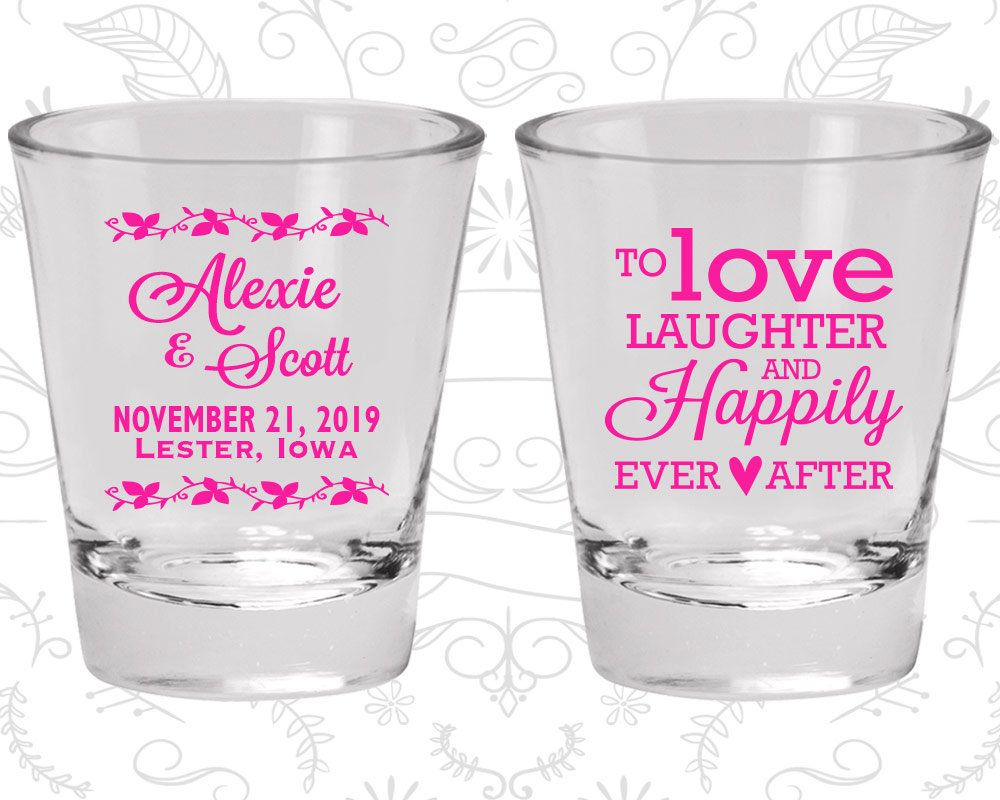 Wedding Favor Shot Glasses, Custom Shot Glasses, Love Laughter ...