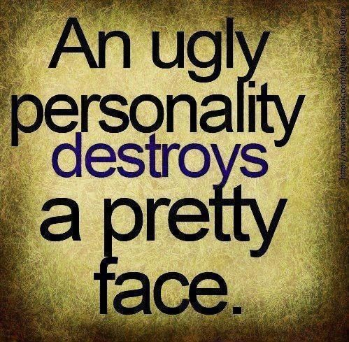 An ugly personality destroys a pretty face Anonymous ART
