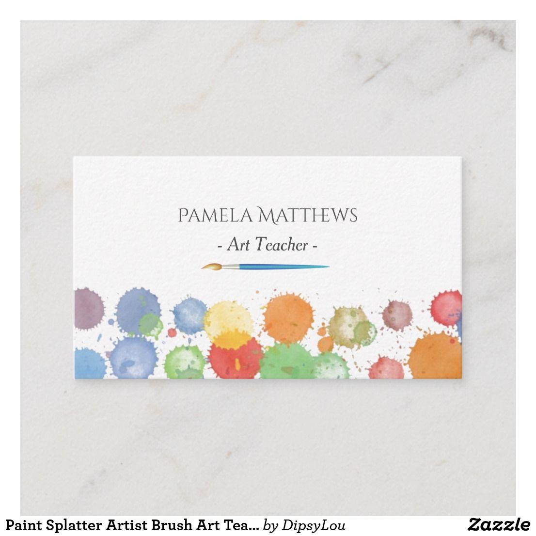 Paint Splatter Artist Brush Art Teacher Business Card Zazzle Com Artist Brush Art Teacher Business Cards Artist Brush