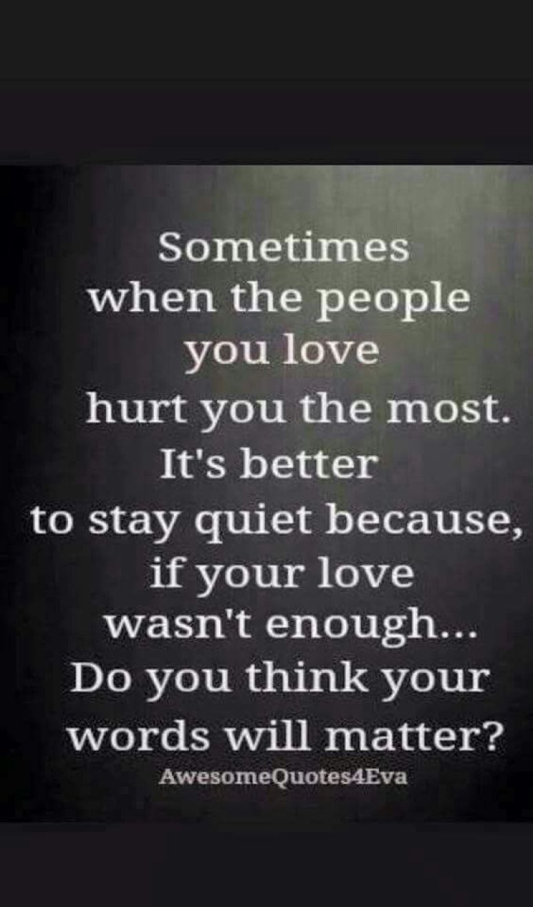 Love Quotes That Make You Cry Sometimeswhenthepeopleyoulovehurt  Quotes  Pinterest