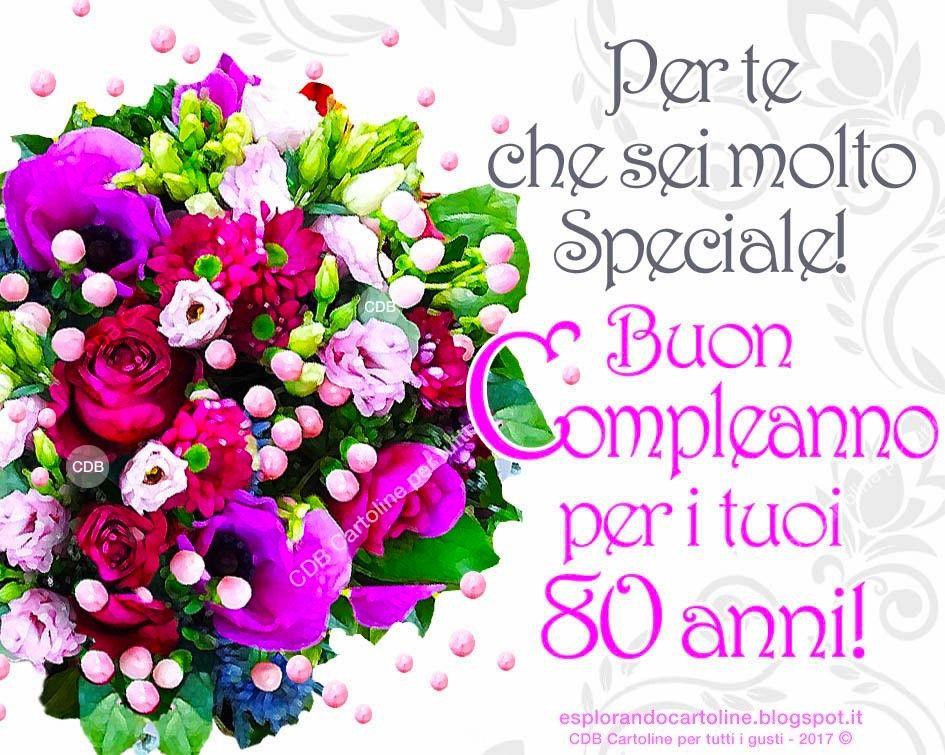 Fiori 80 Anni.Cartolina Per Te Che Sei Molto Speciale Buon Compleanno