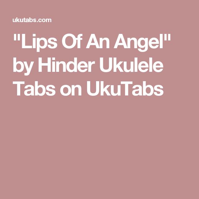 Lips Of An Angel By Hinder Ukulele Tabs On Ukutabs Ukulele