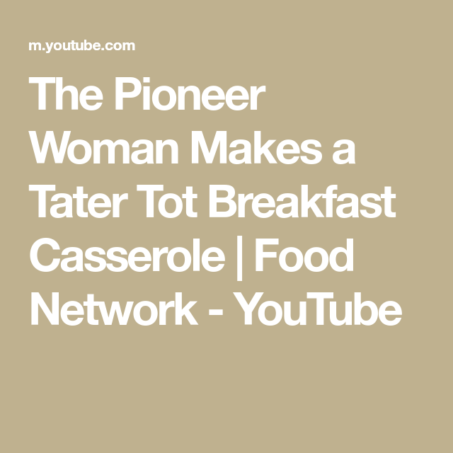 The Pioneer Woman Makes a Tater Tot Breakfast Casserole ...