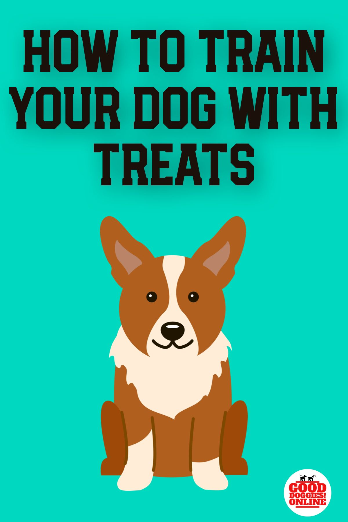 7 Secrets To Training Your Dog With Treats Dogs Training Your