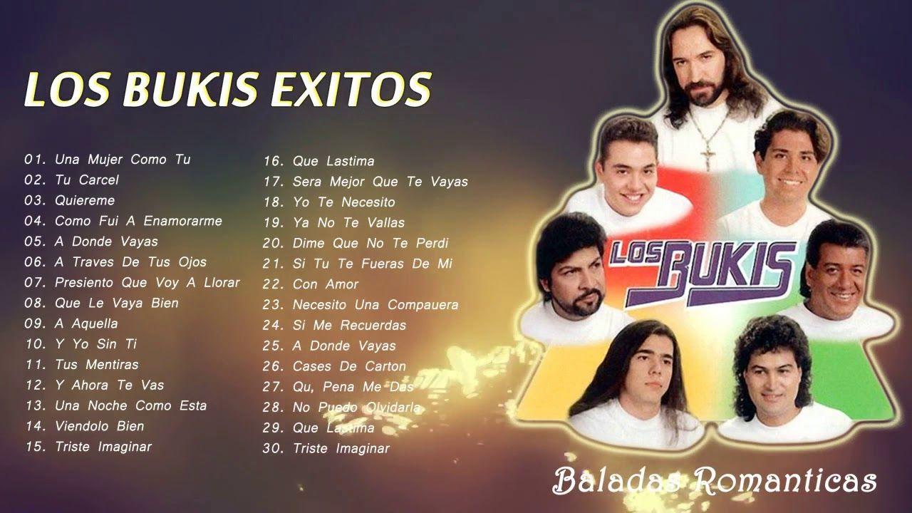 Los Bukis Sus Mejores Canciones 30 Grandes Exitos Musica Del Recuerdo Mejores Canciones Baladas Romanticas