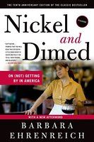 Read. Nickel and Dimed: On (Not) Getting By in America, a previously banned book