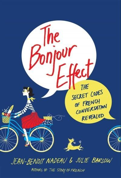 The Bonjour Effect: The Secret Codes of French Conversation