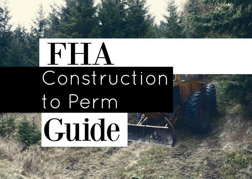Build Your Dream Home With Fha Construction To Permanent Loan Guide