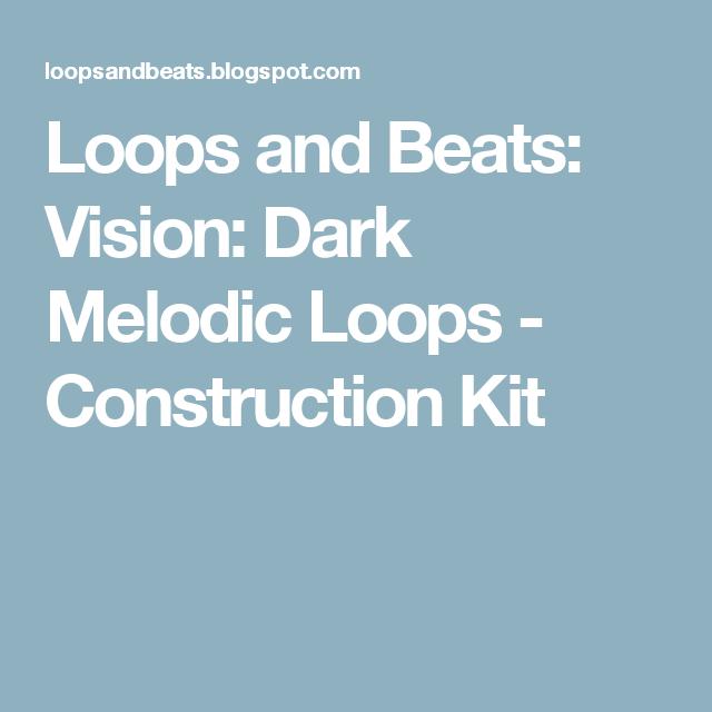 Loops and Beats: Vision: Dark Melodic Loops - Construction