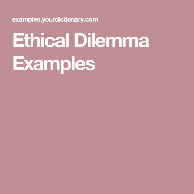 Ethical Dilemma Examples | Therapy | Morals, Life skills, Writing