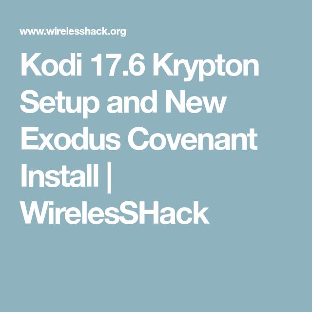 Kodi 17 6 Krypton Setup and New Exodus Covenant Install