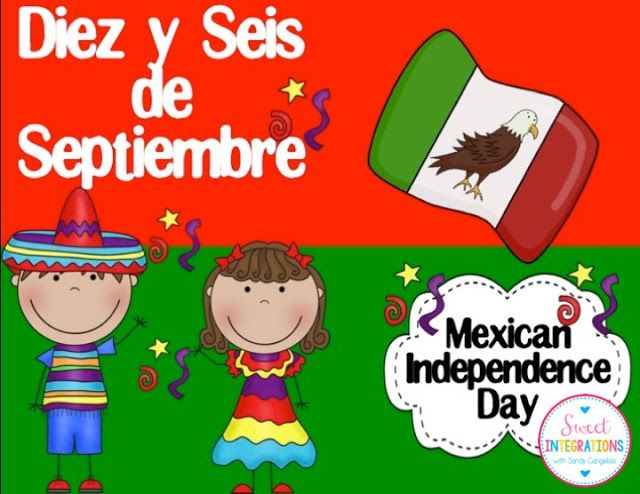 Mexican Independence Day Activities About Mexico And The Celebration Mexican Independence Mexican Independence Day Independence Day