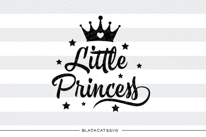 Little Princess Svg File By Blackcatssvg Little Princess Princess Font Mothers Day Quotes