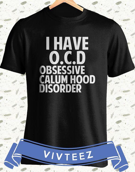1954635661c I Have OCD Calum Hood Shirt Adult Unisex 5 Seconds by vivteezshop ...