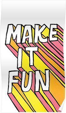 Make it Fun Design Poster