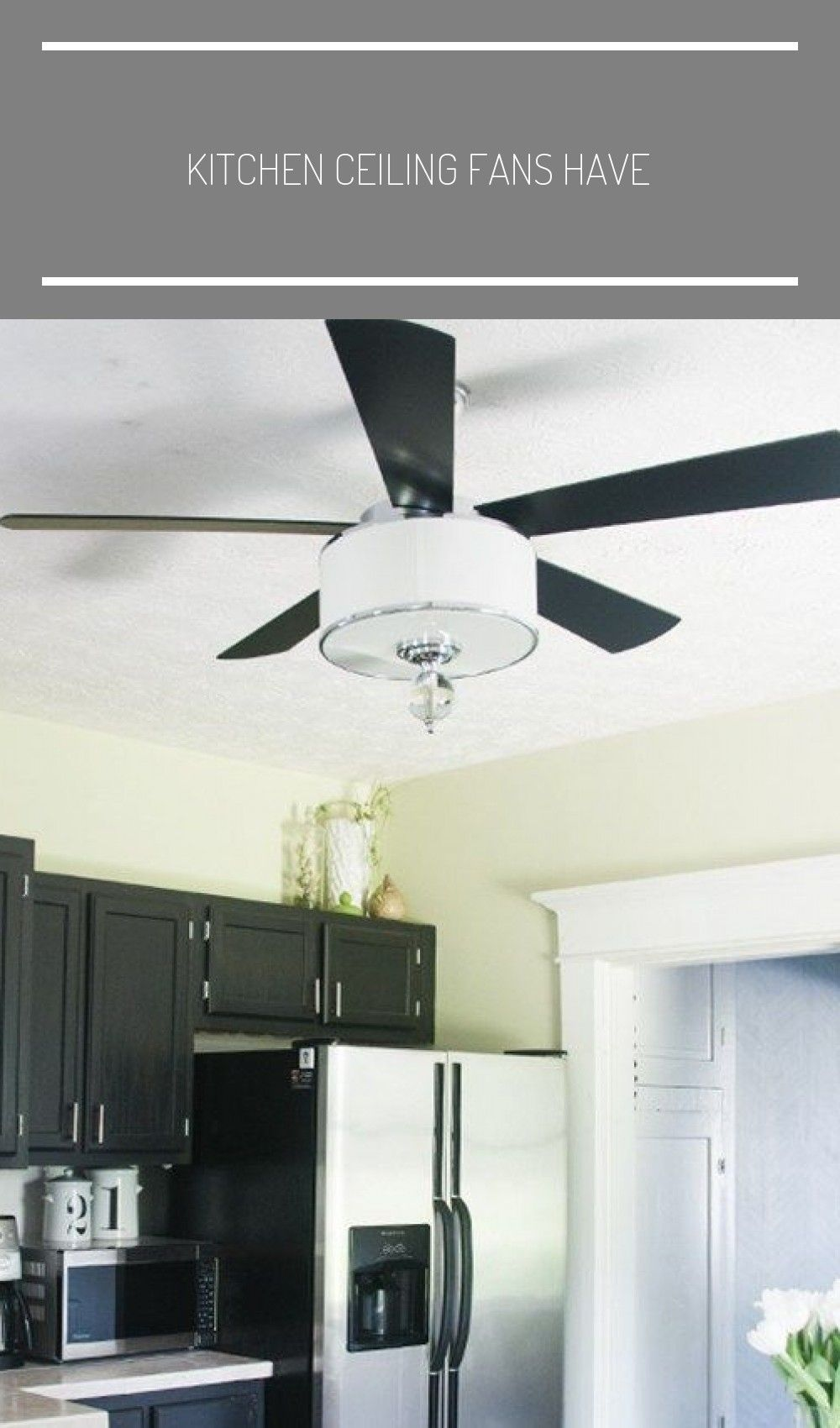 Kitchen Ceiling Fans Have In 2020 With Images Ceiling Fan In