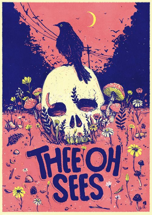 Made A Poster For Thee Oh Sees Unofficial Just For Fun Cause I M Super Excited To See Them Perform Here In 31 8 Music Poster Design Graphic Poster Album Art