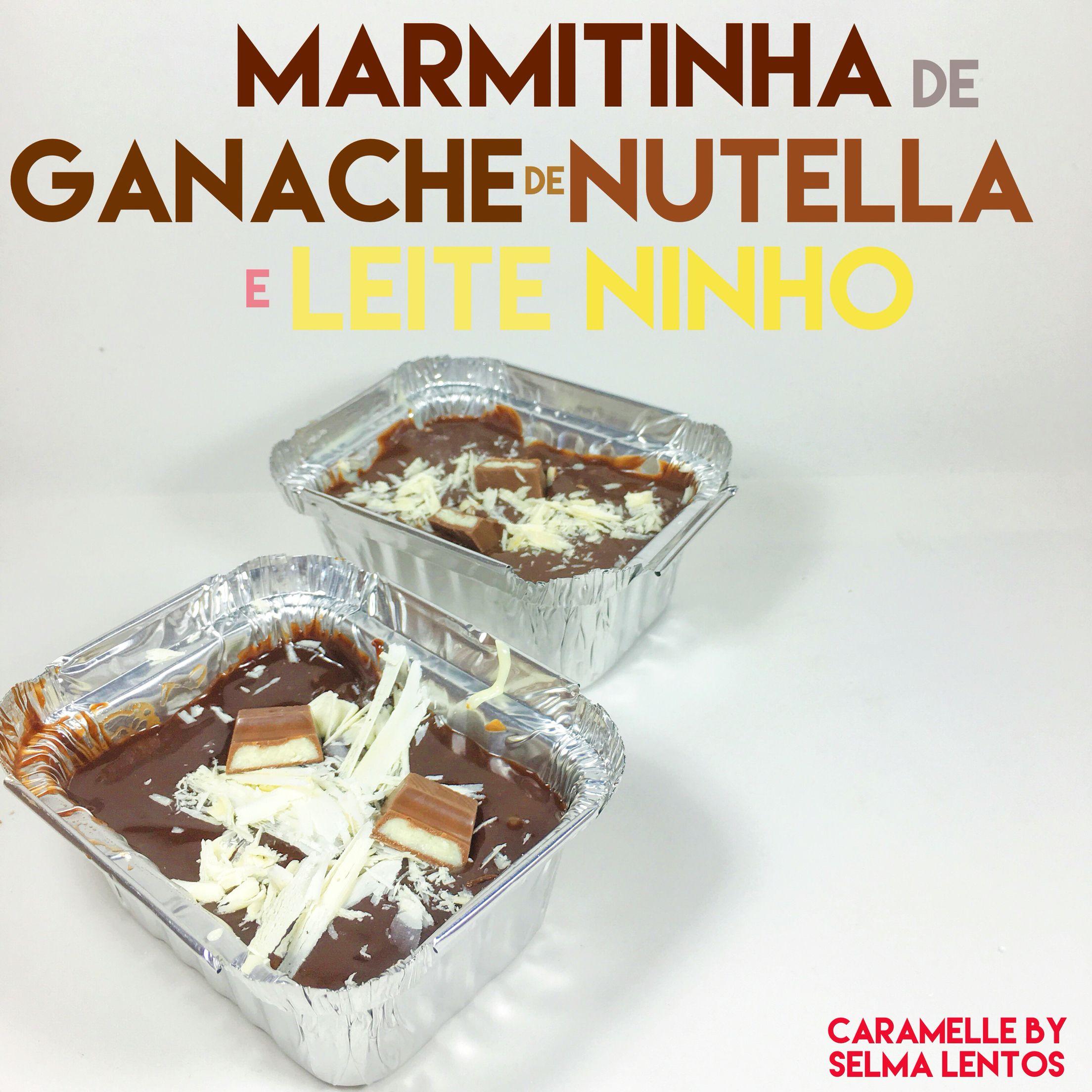 Marmitinha De Ganache De Leite Ninho E Nutella Com Chocolate