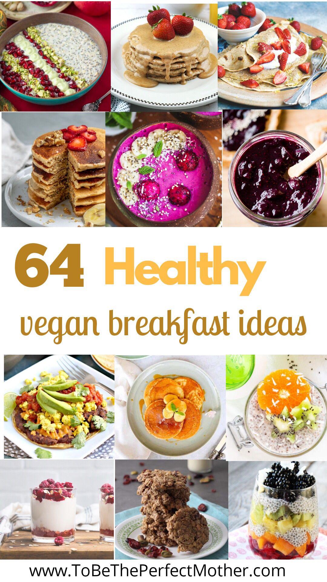 64 Vegan Breakfast Recipe Ideas To Be The Perfect Mother Vegan Breakfast Recipes Breakfast Cookies Healthy Vegan Breakfast Options
