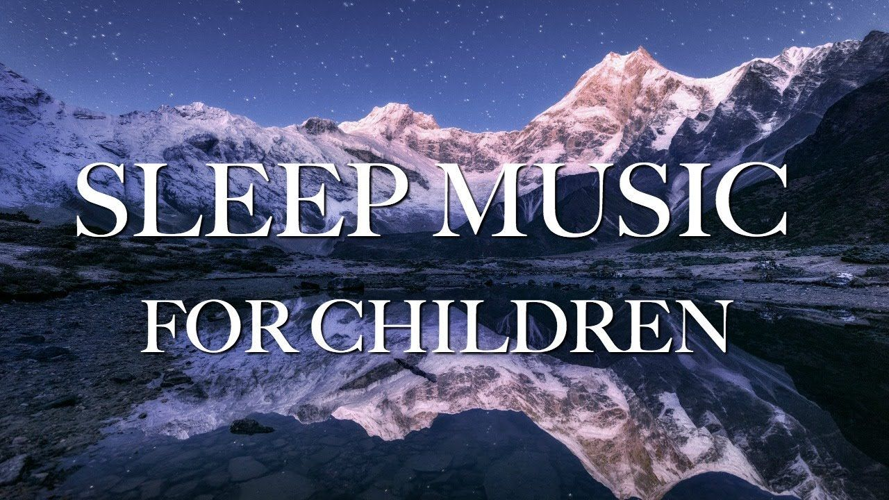 Sleep Music For Kids Relaxing Deep Sleep Music For Children Sleep Music Nap Time
