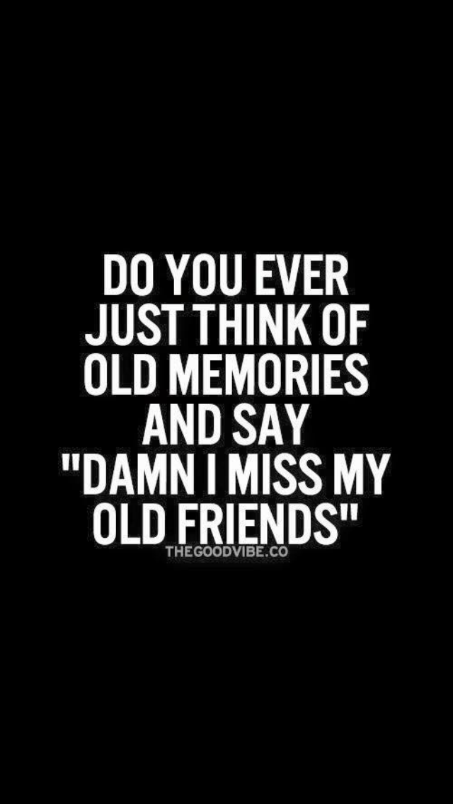 Very Blessed To Have Stayed In Touch With My Friends Who Are Really Interesting Quotes About Old Friendship Memories