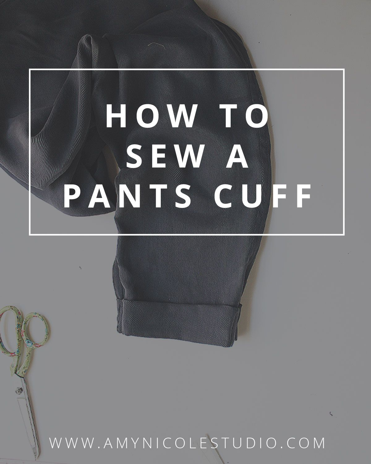 How To Hem Pants With A Cuff How To Sew A Permanent Cuff Pants Hem Amy Nicole Studio Sewing Pants Cuffed Pants How To Hem Pants