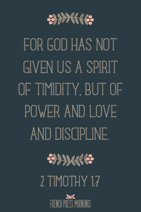 Encouraging Wednesdays … 2 Timothy 1:7