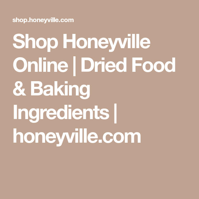 Shop Honeyville Online | Dried Food & Baking Ingredients