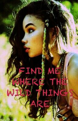 Wild Things- Alessia Cara