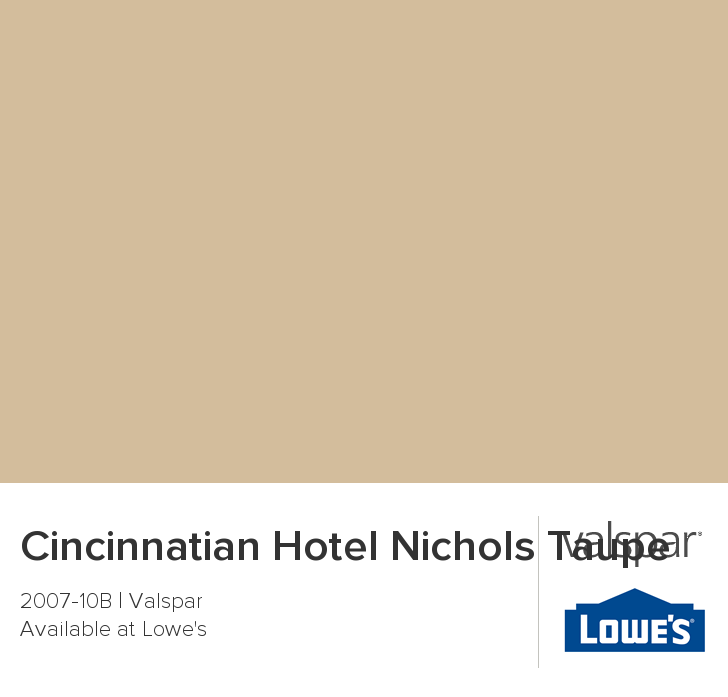 Cincinnatian Hotel Nichols Taupe From Valspar This Is The Color I Painted Most Of My House Love It And Paint Brand Very Durable With Kids