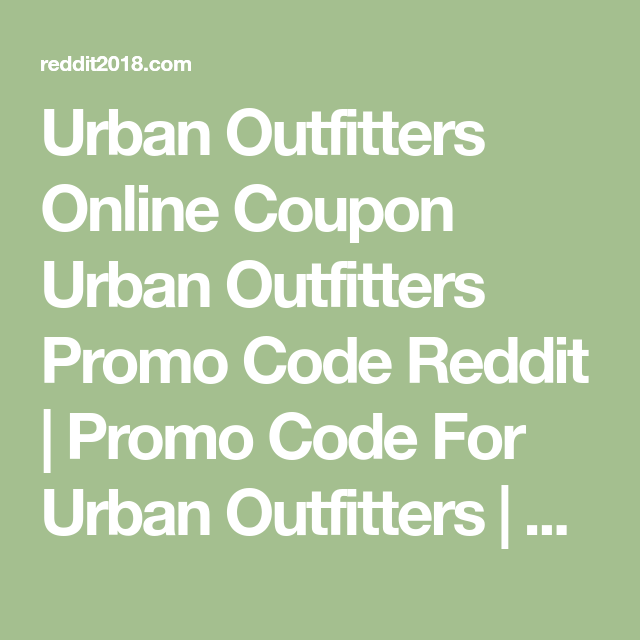 Urban Outfitters Online Coupon Urban Outfitters Promo Code Reddit