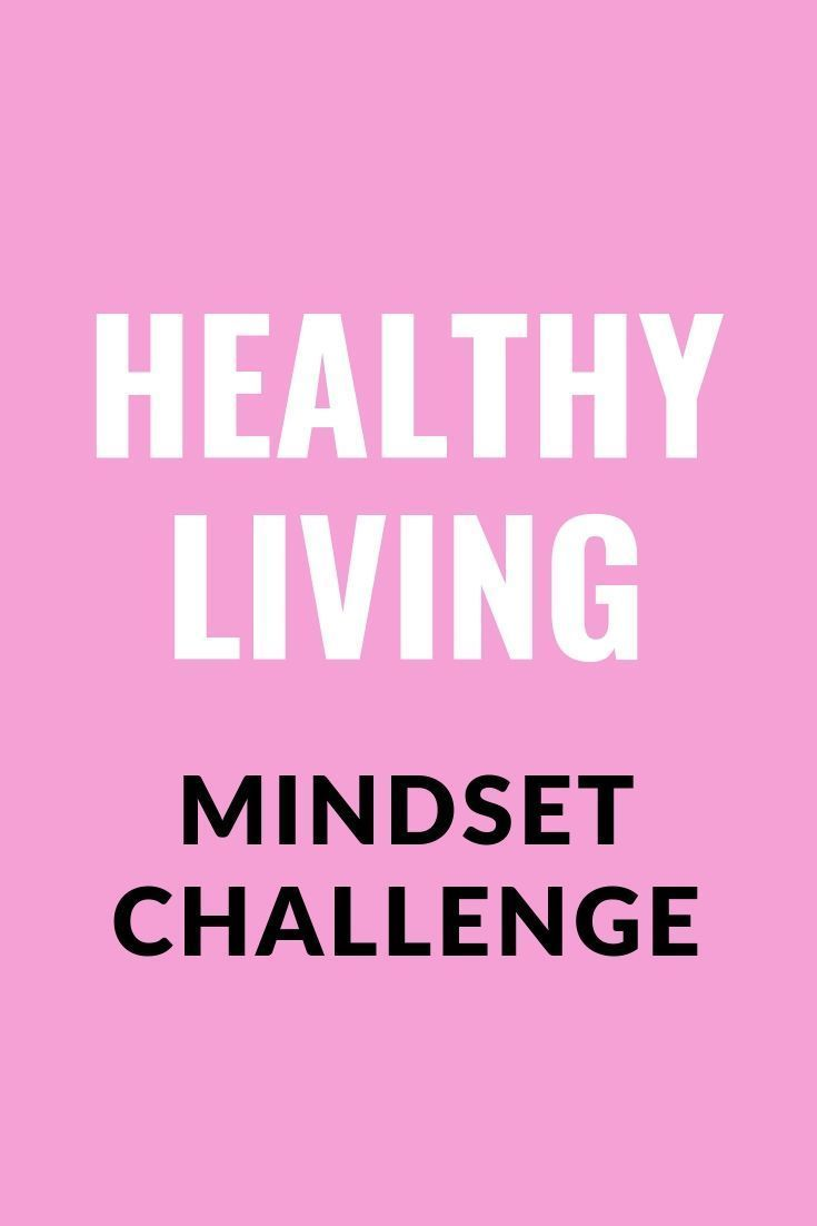 Healthy living mindset challenge.  Helping you to create healthy habits for life.  #healthyliving