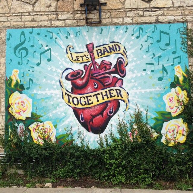 Let S Band Together Heart Mural Wall In East Austin Off 6th St Photo By Twinty Photography Austin Art Street Art