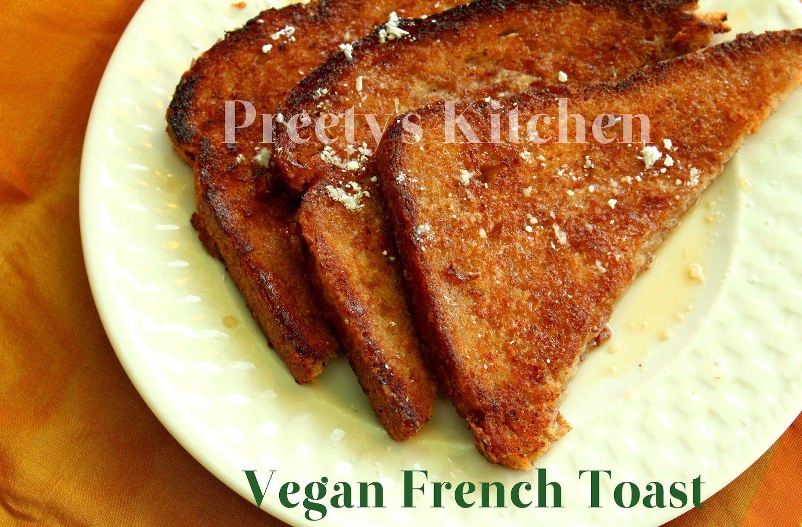 Preety's Kitchen: Vegan French Toast / Eggless French Toast