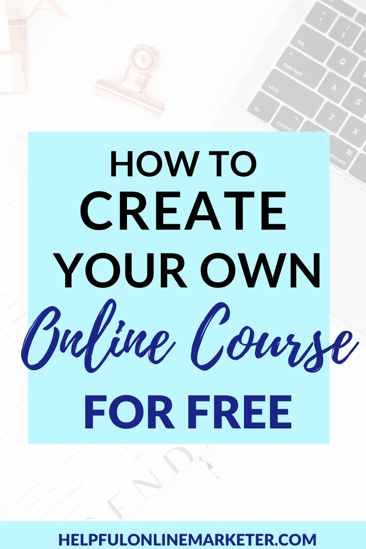 How To Create Your Own Online Course For Free Create Online Courses Online Courses Online School